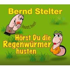 Bernd Stelter :: Hörst Du Die Regenwürmer