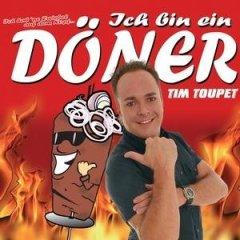 Tim Toupet :: Ich Bin Ein Döner