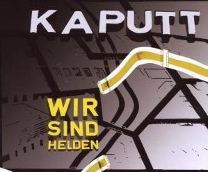 Wir Sind Helden :: Kaputt